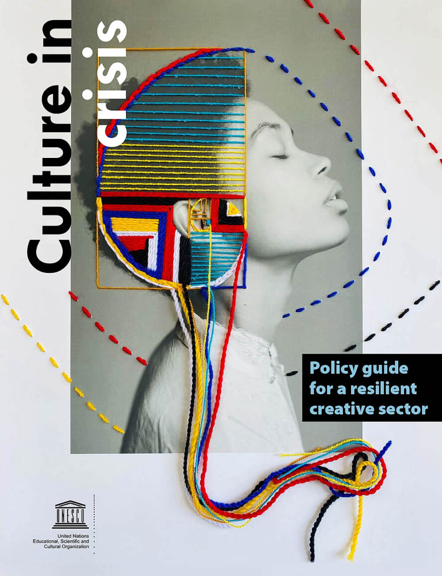 Culture in crisis – New UNESCO publication offers tips for resilient creative industries beyond COVID-19
